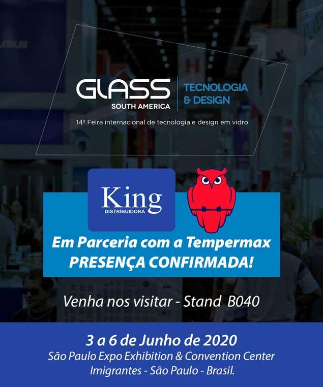 King Distribuidora e Tempermax na Glass 2020