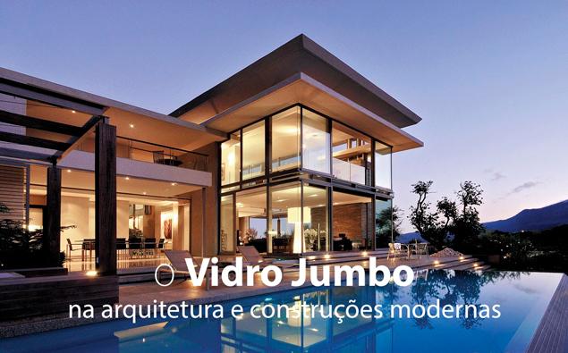 O Vidro Jumbo na arquitetura e nas construções modernas