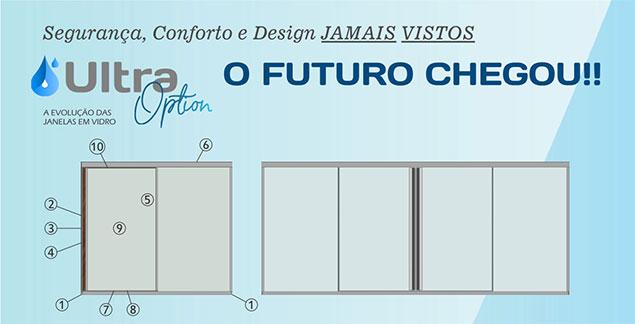 Ultra Option A Evolução das Janelas em Vidro